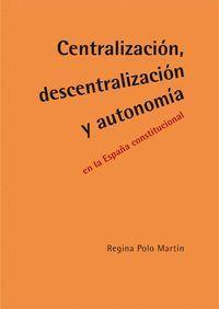 CENTRALIZACIÓN, DESCENTRALIZACIÓN Y AUTONOMÍA EN LA ESPAÑA C