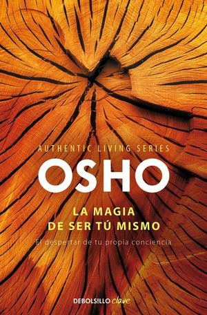 LA MAGIA DE SER TU MISMO (AUTHENTIC LIVING SERIES, 2)