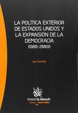 POLITICA EXTERIOR DE ESTADOS UNIDOS Y LA EXPANSION DE LA DEMOCRACIA. 1989-2009