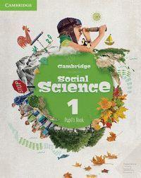CAMBRIDGE SOCIAL SCIENCE - LEVEL 1. PUPIL?S BOOK