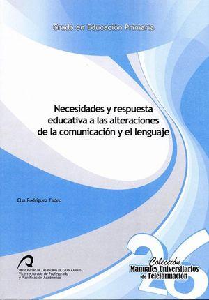 NECESIDADES Y RESPUESTA EDUCATIVA A LAS ALTERACIONES DE LA COMUNICACIÓN Y EL LEN
