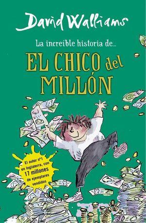 LA INCREIBLE HISTORIA DE EL CHICO DEL MILLON