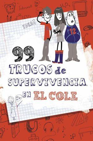 99 TRUCOS DE SUPERVIVENCIA EN EL COLE