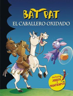 BAT PAT EL CABALLERO OXIDADO