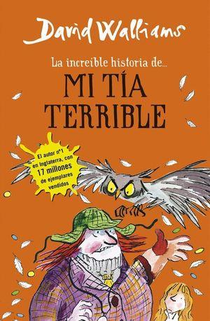LA INCREIBLE HISTORIA DE... MI TIA TERRIBLE