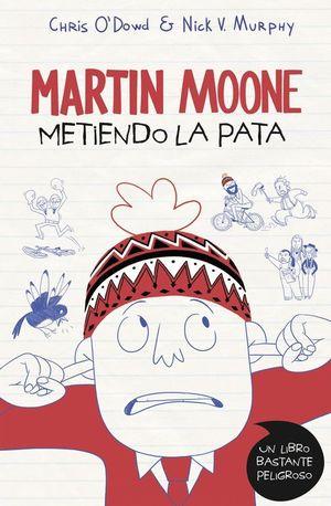 METIENDO LA PATA (MARTIN MOONE 1)