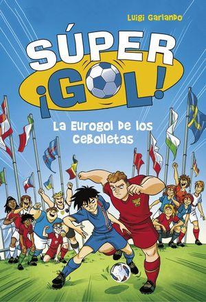 LA EUROGOL DE LOS CEBOLLETAS SUPER ¡GOL! 7