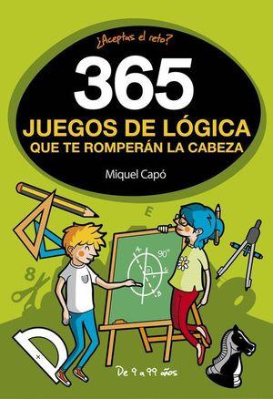 365 JUEGOS DE LOGICA QUE TE ROMPERAN LA CABEZA