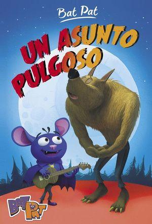 UN ASUNTO PULGOSO (SERIE BAT PAT 3)