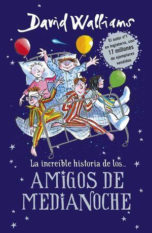 LA INCREIBLE HISTORIA DE LOS AMIGOS DE MEDIANOCHE