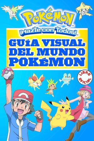 GUIA VISUAL DEL MUNDO POKEMON (POKEMON)
