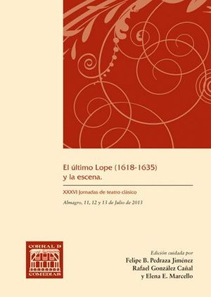 EL ULTIMO LOPE (1618-1635) Y LA ESCENA