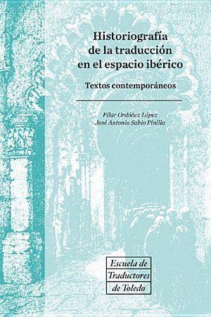 HISTORIOGRAFIA DE LA TRADUCCION EN EL ESPACIO IBERICO