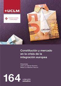 CONSTITUCION Y MERCADO EN LA CRISIS DE LA INTEGRACION EUROPEA