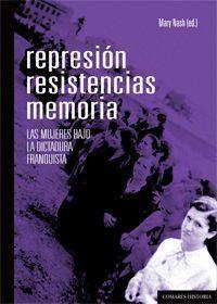 REPRESION, RESISTENCIAS, MEMORIA..