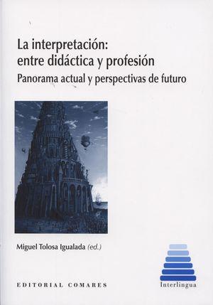 LA INTERPRETACION: ENTRE DIDACTICA Y PROFESION