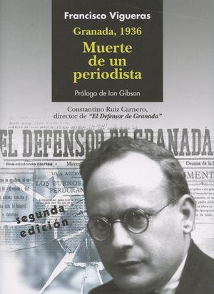 GRANADA 1936 MUERTE DE UN PERIODISTA 2ªED.