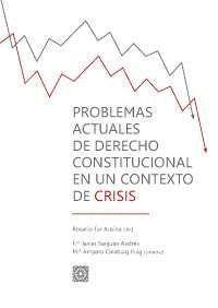 PROBLEMAS ACTUALES DE DERECHO CONSTITUCIONAL EN UN CONTEXTO DE CR