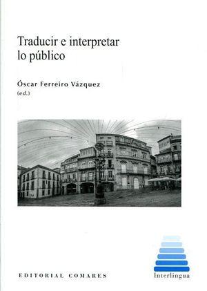TRADUCIR E INTERPRETAR LO PUBLICO