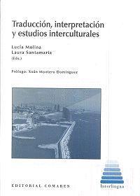 TRADUCCION, INTERPRETACION Y ESTUDIOS INTERCULTURALES