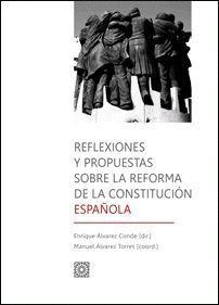 REFLEXIONES Y PROPUESTAS SOBRE LA REFORMA DE LA CONSTITUCIÓN ESPAÑOLA