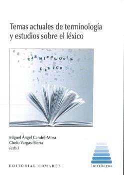 TEMAS ACTUALES DE TERMINOLOGIA Y ESTUDIOS SOBRE EL LEXICO