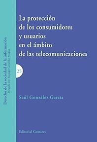PROTECCION DE LOS CONSUMIDORES Y USUARIOS EN EL AMBITO DE LAS TELECOMUNICACIONES