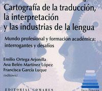 CARTOGRAFIA DE LA TRADUCCION LA INTERPRETACION Y LAS INDUSTRIAS DE LA LENGUA CD ROM