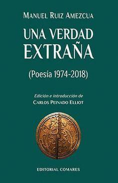 UNA VERDAD EXTRAÑA POESIA 1974-2018