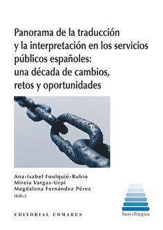 PANORAMA DE LA TRADUCCIÓN Y LA INTERPRETACIÓN EN LOS SERVICIOS PÚBLICOS ESPAÑOLE
