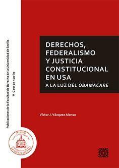 DERECHOS, FEDERALISMO Y JUSTICIA CONSTITUCIONAL EN USA