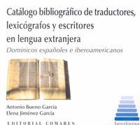 CATALOGO BIBLIOGRAFICO DE TRADUCTORES LEXICOGRAFOS Y ESCRITORES EN LENGUA EXTRANJERA