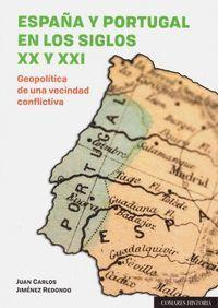 ESPAÑA Y PORTUGAL EN LOS SIGLOS XX Y XXI. GEOPOLÍTICA DE UNA VECINDAD CONFLICTIV