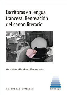 ESCRITORAS EN LENGUA FRANCESA. RENOVACIÓN DEL CANON LITERARIO