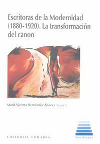 ESCRITORAS DE LA MODERNIDAD (1880-1920). LA TRANSFORMACION DEL CANON
