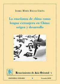 LA ENSEÑANZA DE CHINO COMO LENGUA EXTRANJERA EN CHINA: ORIGEN Y DESARROLLO