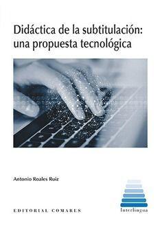 DIDÁCTICA DE LA SUBTITULACIÓN: UNA PROPUESTA TECNOLÓGICA