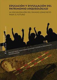 EDUCACIÓN Y DIVULGACIÓN DEL PATRIMONIO ARQUEOLÓGICO