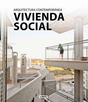 VIVIENDA SOCIAL, ARQUITECTURA CONTEMPORANEA