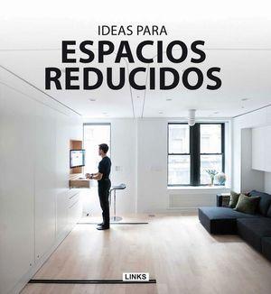 IDEAS PARA ESPACIOS REDUCIDOS