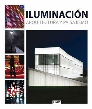 ILUMINACION EN ARQUITECTURA Y PAISAJISMO