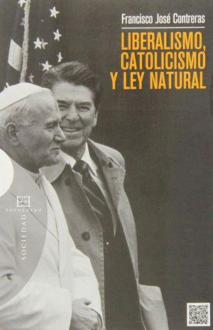 LIBERALISMO, CATOLICISMO Y LEY NATURAL