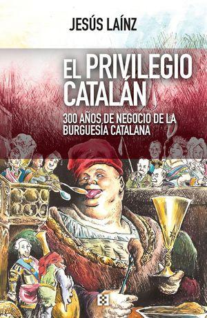 EL PRIVILEGIO CATALAN