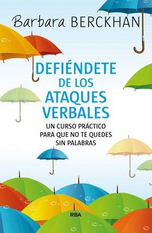 DEFIENDETE DE LOS ATAQUES VERBALES