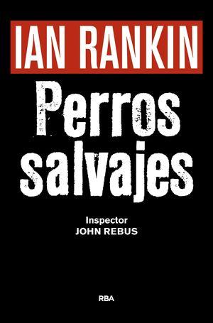 PERROS SALVAJES (PREMIO NOVELA NEGRA 2016)