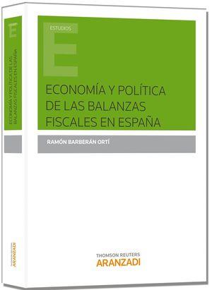 ECONOMÍA Y POLÍTICA DE LAS BALANZAS FISCALES EN ESPAÑA
