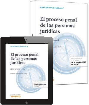 EL PROCESO PENAL DE LAS PERSONAS JURÍDICAS (PAPEL + E-BOOK)
