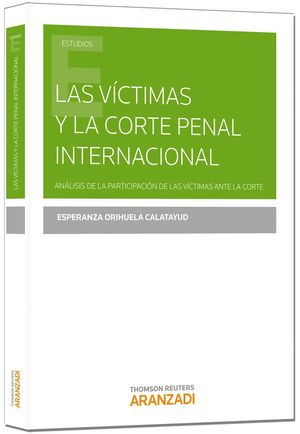 LAS VICTIMAS Y LA CORTE PENAL INTERNACIONAL,