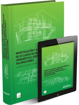 INVESTIGACION Y ANALISIS PERICIAL 24 CASOS DERECHO URBANISTICO,