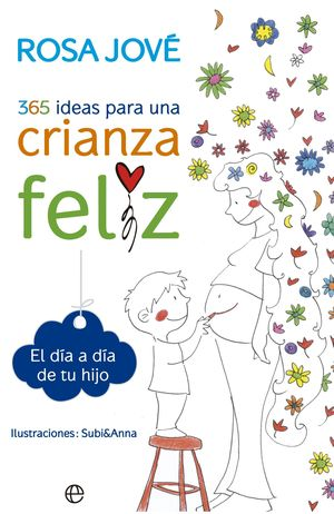 365 IDEAS PARA UNA CRIANZA FELIZ